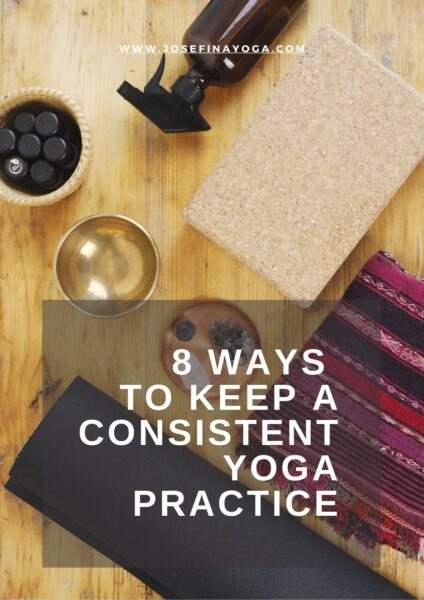 8 ways to keep a consistent practice